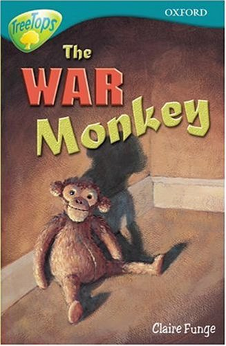 Oxford Reading Tree: Stage 16: TreeTops: The War Monkey By Carolyn Bear