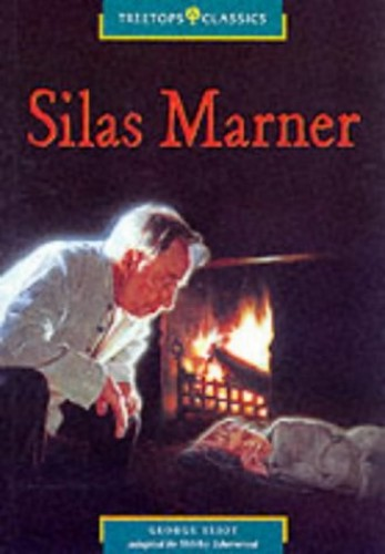 Oxford Reading Tree: Stage 16: TreeTops Classics: Silas Marner By George Eliot