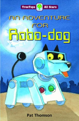 Oxford Reading Tree: TreeTops All Stars: An Adventure for Robodog By Pat Thomson