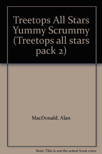 Oxford Reading Tree: TreeTops All Stars: Tree Yummy Scrummy By Alan MacDonald