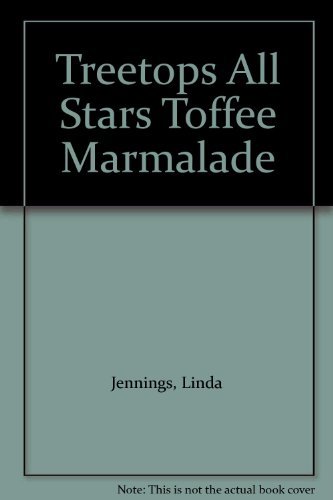 Oxford Reading Tree: TreeTops All Stars: Toffee and Marmalade By Linda Jennings
