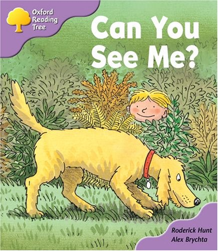 Oxford Reading Tree: Stage 1+: First Phonics: Can You See Me? By Roderick Hunt