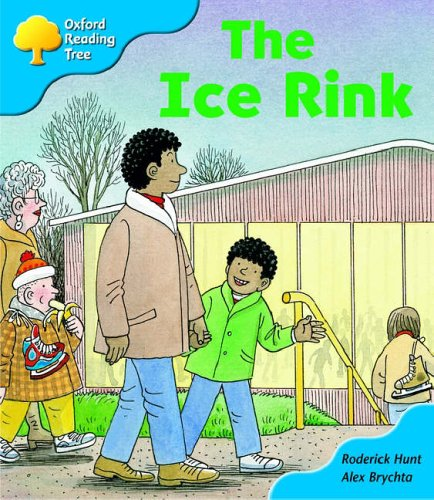 Oxford Reading Tree: Stage 3: First Phonics: the Ice Rink By Roderick Hunt