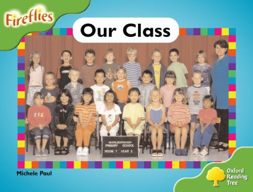 Oxford Reading Tree: Stage 2: Fireflies: Our Class By Michele Paul