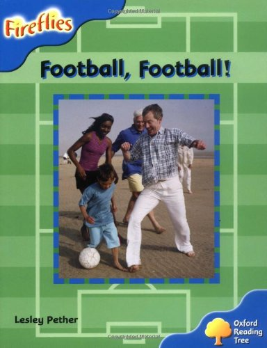 Oxford Reading Tree: Stage 3: Fireflies: Football, Football! By Lesley Pether