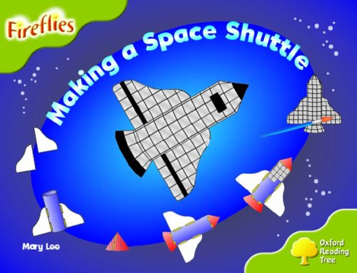 Oxford Reading Tree: Stage 7: Fireflies: Making a Space Shuttle By Mary Lee