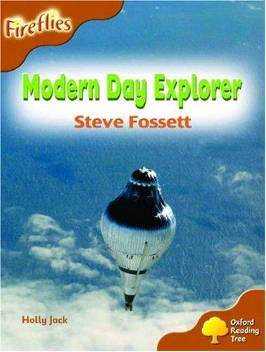 Oxford Reading Tree: Stage 8: Fireflies: Modern Day Explorer: Steve Fossett By Holly Jack