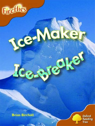 Oxford Reading Tree: Stage 8: Fireflies: Ice-maker, Ice-breaker By Brian Birchall