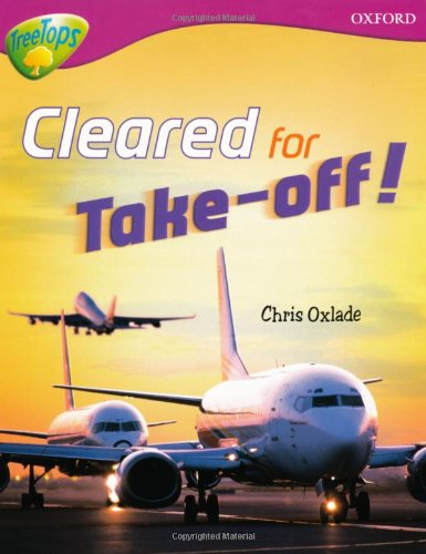 Oxford Reading Tree: Level 10:Treetops Non-Fiction: Cleared for Take-Off! By Chris Oxlade