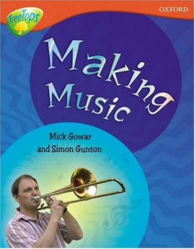 Oxford Reading Tree: Level 13: Treetops Non-Fiction: Making Music By Mick Gowar