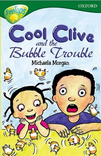Oxford Reading Tree: Level 12: Treetops: More Stories C: Cool Clive and the Bubble Trouble By Carolyn Bear