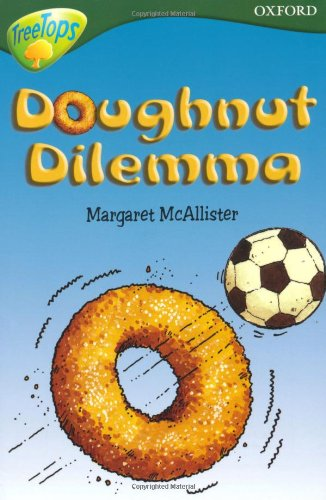 Oxford Reading Tree: Level 12: Treetops: More Stories C: Doughnut Dilemma By Carolyn Bear