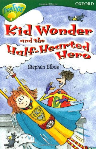 Oxford Reading Tree: Level 12: Treetops: More Stories C: Kid Wonder and the Half-Hearted Hero by Carolyn Bear
