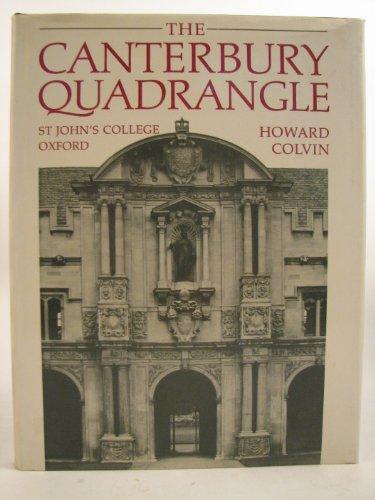 The Canterbury Quadrangle, St.John's College, Oxford By H. M. Colvin