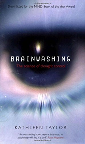 Brainwashing By Kathleen Taylor (Department of Physiology, University of Oxford)