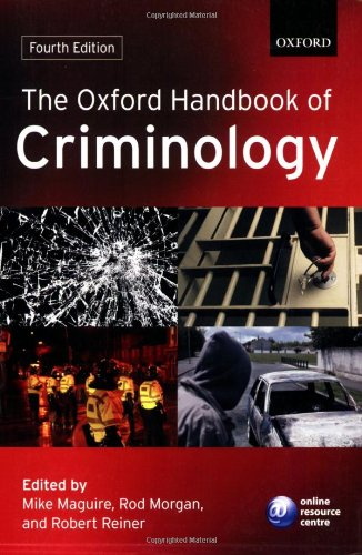 The Oxford Handbook of Criminology By Edited by Mike Maguire