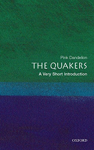 The Quakers: A Very Short Introduction (Very Short Introductions) By Dr. Pink Dandelion