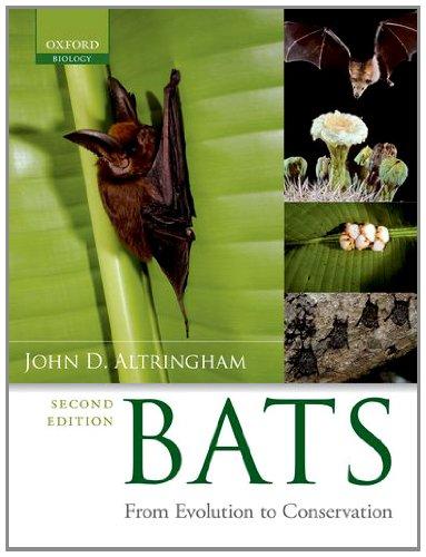 Bats By John D. Altringham (Professor of Animal Ecology and Conservation, University of Leeds, UK)