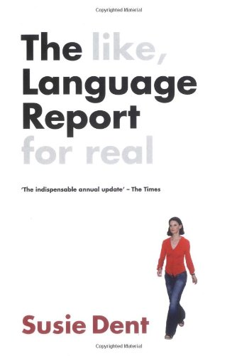The Language Report By Edited by Susie Dent