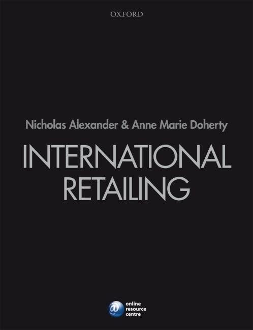 International Retailing By Nicholas Alexander (Professor of International Marketing, Aberystwyth University)