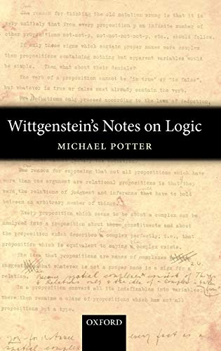 Wittgenstein's Notes on Logic By Michael Potter