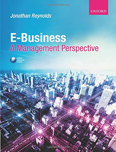 E-Business By Jonathan Reynolds (Lecturer in Management Studies at Said Business School, Oxford University)