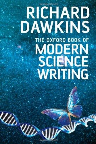 The Oxford Book of Modern Science Writing Edited by Richard Dawkins