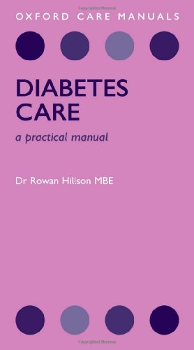 Diabetes Care: A Practical Manual (Oxford Care Manuals) By Rowan Hillson, MBE, MD, FRCP