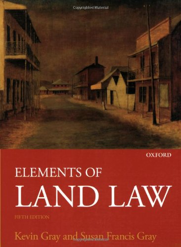Elements of Land Law By Kevin Gray (Dean of Trinity College, Cambridge)