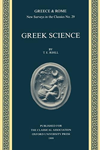 Greek Science By T. E. Rihll (University of Wales, Swansea)