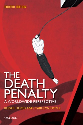 The Death Penalty: A Worldwide Perspective By Roger Hood, QC (Hon) DCL FBA, Roger
