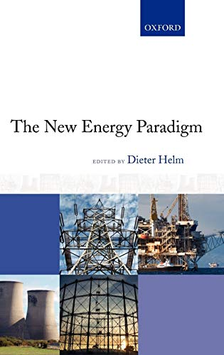 The New Energy Paradigm By Edited by Dieter Helm