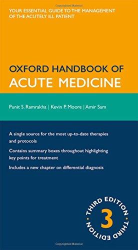 Oxford Handbook of Acute Medicine By Punit Ramrakha (Consultant Cardiologist, Stoke Mandeville Hospital, Aylesbury, UK and Hammersmith Hospital, London, UK)