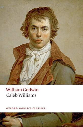 Caleb Williams n/e (Oxford World's Classics) By William Godwin