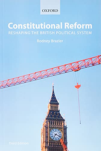 Constitutional Reform By Rodney Brazier (Professor of Constitutional Law, University of Manchester)