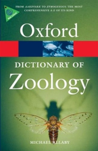 A Dictionary of Zoology (Oxford Quick Reference) By Michael Allaby