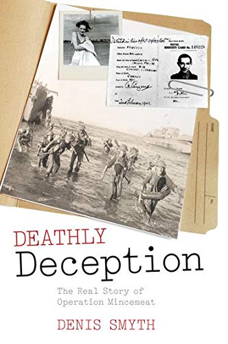 Deathly Deception By Denis Smyth (Department of History, University of Toronto)