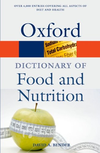 A Dictionary of Food and Nutrition By David A. Bender (University College, London)