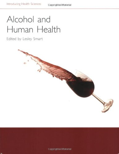 Alcohol and Human Health By Lesley Smart (Open University)