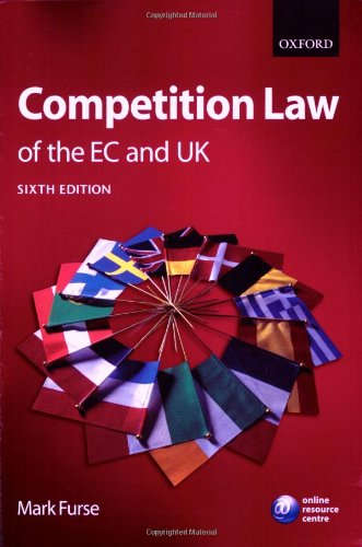 Competition Law of the EC and UK By Mark Furse