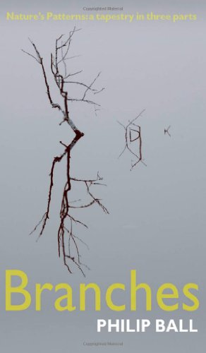 Branches By Philip Ball (Freelance writer and consultant editor for Nature)