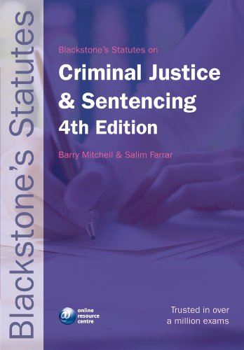 Blackstone's Statutes on Criminal Justice and Sentencing By Edited by Barry Mitchell