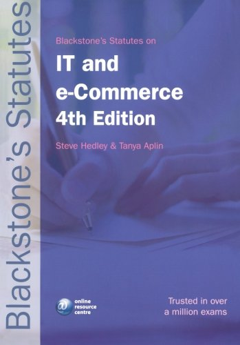 Blackstone's Statutes on IT and e-Commerce By Edited by Steve Hedley (Professor of Law, University College, Cork)