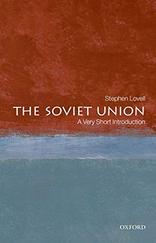 The Soviet Union: A Very Short Introduction By Stephen Lovell (Reader in Modern European History at King's College London)