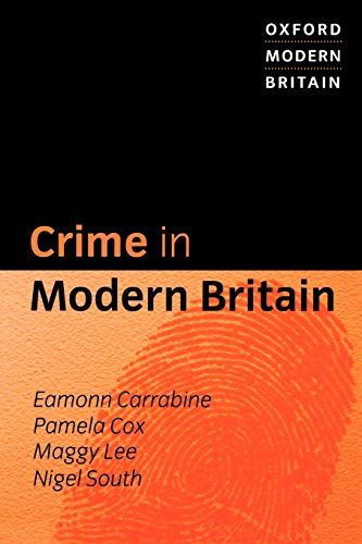 Crime in Modern Britain By Eamonn Carrabine (Lecturer of Sociology, University of Essex)