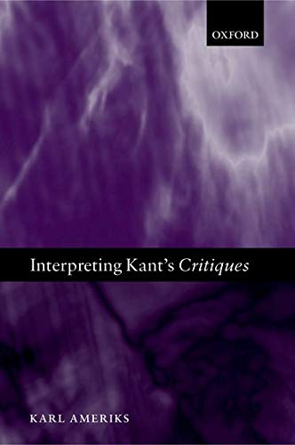 Interpreting Kants Critiques By Karl Ameriks