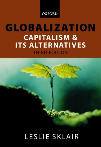 Globalization By Leslie Sklair (Reader in Sociology, London School of Economics and Political Science)