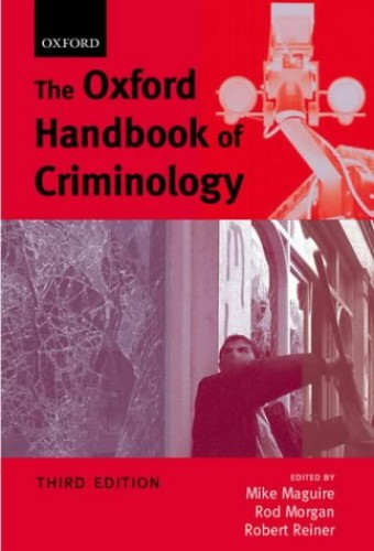 The Oxford Handbook of Criminology by Mike Maguire