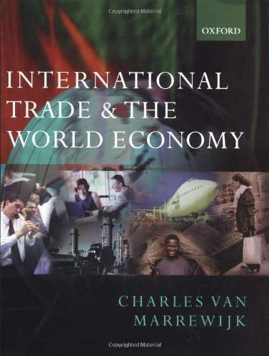 International Trade and the World Economy By Charles van Marrewijk