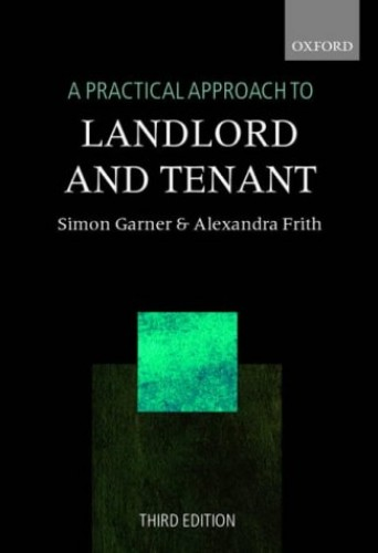 A Practical Approach to Landlord and Tenant By Simon Garner